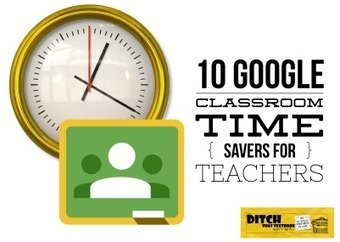 10 Google Classroom time savers for teachers | Education | Scoop.it