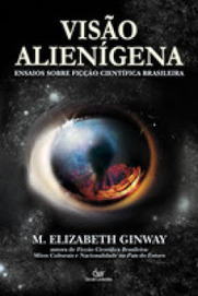 Almanaque da Arte Fantástica Brasileira: Visão Alienígena: Ensaios sobre Ficção Científica Brasileira | Ficção científica literária | Scoop.it