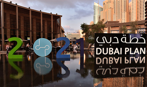 Dubai Plan 2021 To Reinforce Emirate's Role As Business Hub | Real Estate News Dubai | Scoop.it