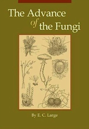 Free Download: The Advance Of The Fungi, EC Large's 1940 classic | Plants and Microbes | Scoop.it