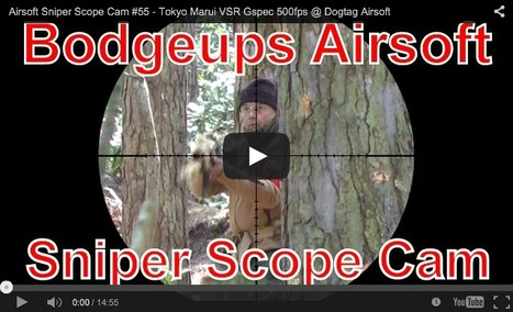 BODGEUPS! - Airsoft Sniper Scope Cam #55 - Tokyo Marui VSR Gspec 500fps @ Dogtag Airsoft | Thumpy's 3D House of Airsoft™ @ Scoop.it | Scoop.it