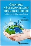 Creating a Sustainable and Desirable Future (World Scientific) | Peer2Politics | Scoop.it