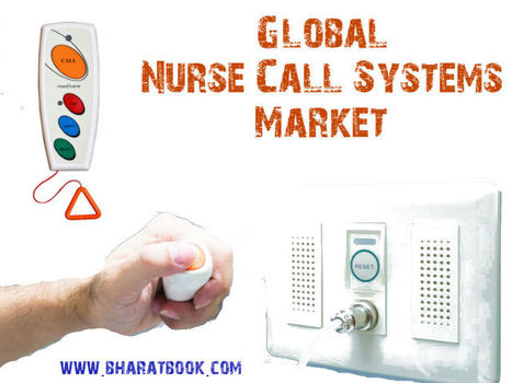 Global Nurse Call Systems Market - Bharat Book Bureau | Pharmaceuticals - Healthcare and Travel-tourism | Scoop.it
