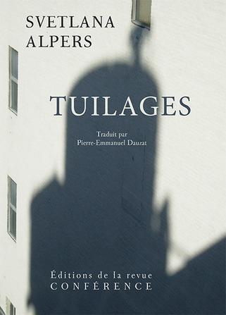 [parution] Svetlana Alpers, Tuilages | Poezibao | Scoop.it