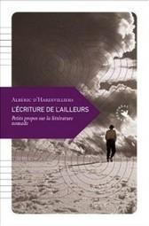 Minou a lu...: L'écriture de l'ailleurs. Petits propos sur la littérature ... | La Faim de l'Histoire | Scoop.it