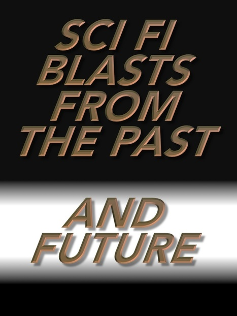 Sci Fi Blasts from the Past…and Future | Speculations on Science Fiction | Scoop.it