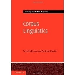 Corpus Linguistics: Method, Theory and Practice (Cambridge Textbooks in Linguistics) | Chilean Spanish | Scoop.it