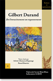 Laboratoire LLSETI : Gilbert Durand. De l'enracinement au rayonnement | PLASTICITIES  «Between matter and form, between experience and consciousness, the active plasticity of the world » | Scoop.it