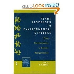 Amazon.com: Plant Responses to Environmental Stresses: From Phytohormones to Genome Reorganization: From Phytohormones to Genome Reorganization (Books in Soils, Plants, and the Environment) (978082... | Plant Genomics | Scoop.it