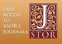 ASOR Journals' Current Content Now Available for Free on JSTOR! | Biblical Studies | Scoop.it