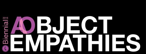 2016 BIENNIAL: Abject/Object Empathies | Cornell Council for the Arts | Empathy and Compassion | Scoop.it