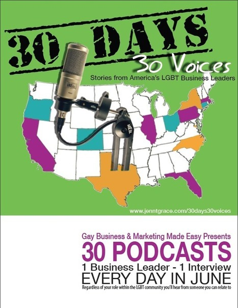 30 days - 30 voices - Stories from America's LGBT Business Leaders | Jenn T. Grace | 925HIRE, LLC | Scoop.it