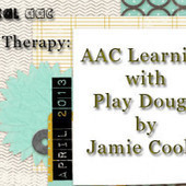 AACtual Therapy: AAC Learning with Play Dough by Jamie Cooley | AAC: Augmentative and Alternative Communication | Scoop.it