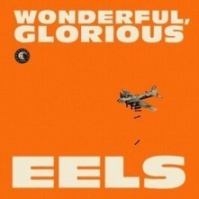 Album Review: Eels – Wonderful, Glorious | Consequence of Sound | MUSIC CONTENTS | Scoop.it