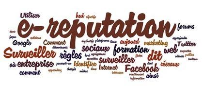 [Avis d'expert] 5 conseils pour une E-réputation efficace | Social media - E-reputation | Scoop.it