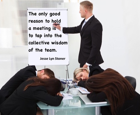 Stop Holding Meetings That Don't Matter - Jesse Lyn Stoner | Coaching Central | Scoop.it