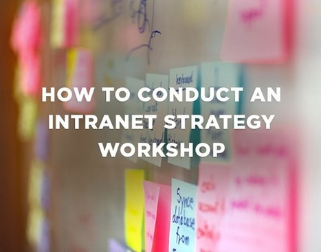How to Conduct an Intranet Strategy Workshop  | KnowledgeManagement | Scoop.it