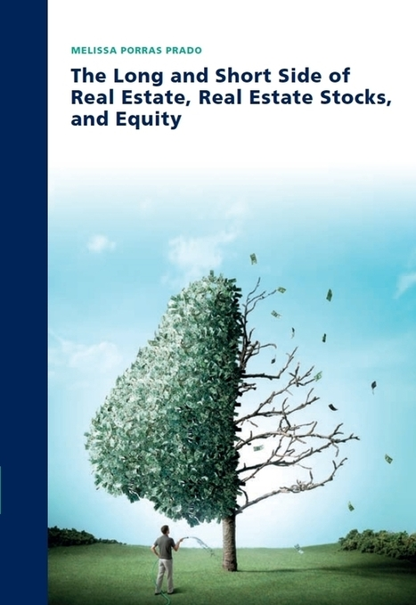 The Long and Short Side of Real Estate, Real Estate Stocks, and Equity | BizDissNews; Showcasing recent PhD dissertations in Business Research | Scoop.it