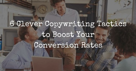 6 Copywriting Tactics to Boost Your Conversion Rates | SEJ | Content Strategy |Brand Development |Organic SEO | Scoop.it