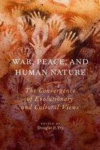 Book Review: War, Peace, and Human Nature: The Convergence of Evolutionary and Cultural Views | Social Evolution | Scoop.it