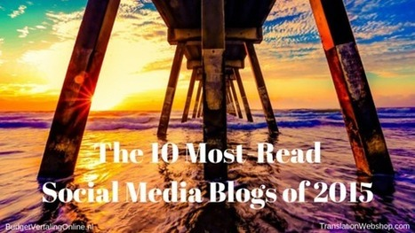The 10 Most-Read Social Media Blogs of 2015 | My blogs on translations, (content) marketing, entrepreneurship, social media, branding, crowdfunding and circular economy | Scoop.it