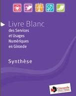 Gironde.fr - Le Livre Blanc des Services et Usages Numérique en Gironde | RêveSolutions | Scoop.it