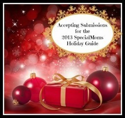 SpecialMoms Is Now Accepting Submissions for Our 2013 Special Needs Holiday Gift Guide | SpecialMoms: A Special Needs Parenting Club | Special Needs Parenting | Scoop.it
