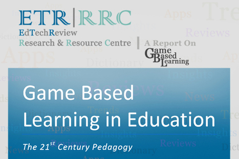Game Based Learning in Education - Free Report - EdTechReview™ (ETR) | Edtech PK-12 | Scoop.it