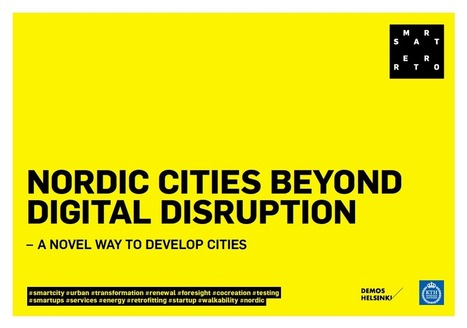Nordic Cities Beyond Digital Disruption | Tech and urban life | Scoop.it