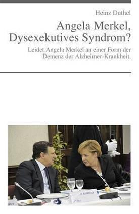 ANGELA MERKEL, DYSEXEKUTIVES SYNDROM? | Book Bestseller | Scoop.it