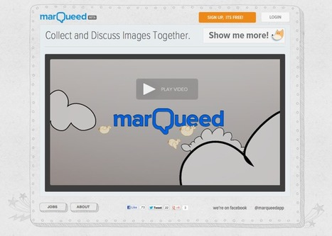 @marqueedapp - Collect and Discuss Images | Emerging Digital Workflows [ @zbutcher ] | Scoop.it