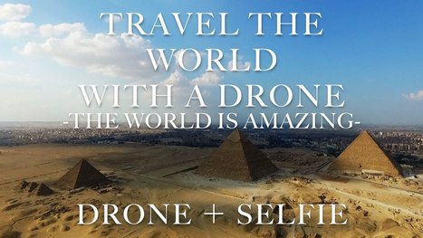 Travel the World with a Drone -the world is amazing-   drones   Scoop.it