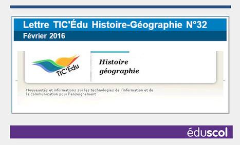 Lettre TIC'É du Histoire-Géographie N°32 - Eduscol HG | Usages numériques et Histoire Géographie | Scoop.it