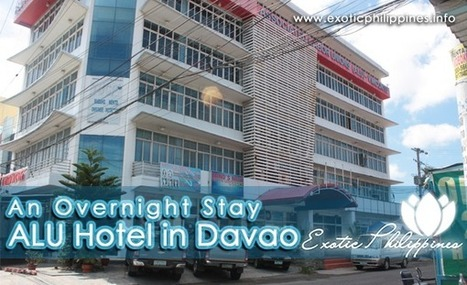 An Overnight Stay ALU Hotel in Davao City - Exotic Philippines   Exotic Philippines   Scoop.it