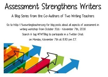NEW BLOG SERIES: Assessment Strengthens Writers | Life as a Teacher | Scoop.it