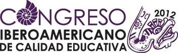 CICE 2012 | Congreso Iberoamericano de calidad educativa | Educación : Calidad  y Acreditación | Scoop.it