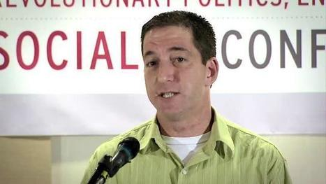 Chinese Spy Glenn Greenwald Was Guest Speaker At Communist Revolution And Islamic Jihad Conference In 2011 – And Will Be Again This Week | Littlebytesnews Current Events | Scoop.it
