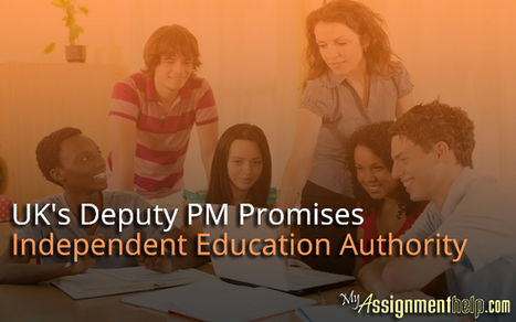 UK's Deputy PM Promises Independent Education Authority | Assignment Help | Scoop.it