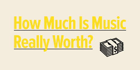 How Much Is Music Really Worth? | Musicbiz | Scoop.it