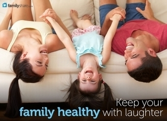 Keep your family healthy with laughter | Playfulness | Scoop.it