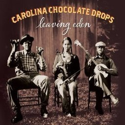 Carolina Chocolate Drops – Leaving Eden - Twangville | American Crossroads | Scoop.it