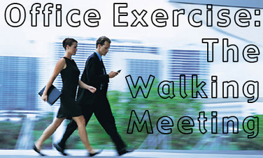 "Office Exercise: Try a Walking Meeting! | Corporate ""Social"" Responsibility – #CSR #Sustainability #SocioEconomic #Community #Brands #Environment 