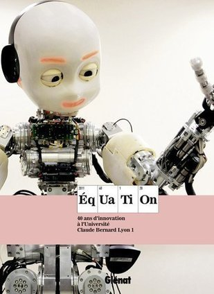 L'Equation, un beau livre sur les recherches de l'Université Claude Bernard Lyon 1 | LYFtv - Lyon | Scoop.it