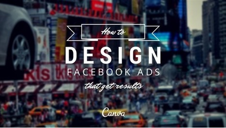How To Design Facebook Ads That Get Results | Social Media Publishing and Curation | Scoop.it