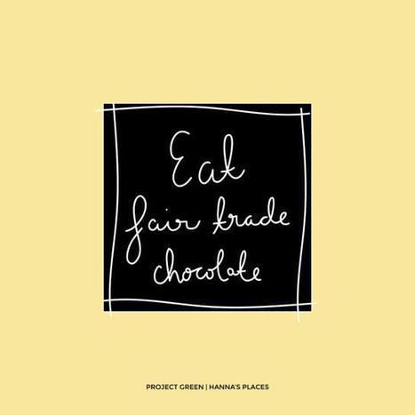Project Green – Buy Fair Trade Chocolate (Hanna's Places)   Fairly Traded News   Scoop.it