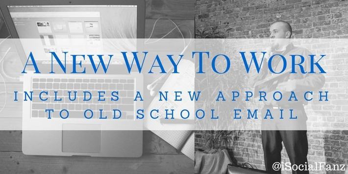 A #NewWayToWork Includes a New Approach to Old School Email | Digital Social Media Marketing | Scoop.it
