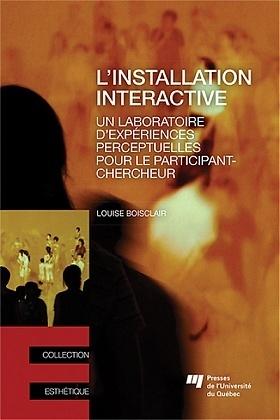 L'installation interactive, Un laboratoire d'expériences perceptuelles... par Louise Boisclair (2015) | Arts Numériques - anthologie de textes | Scoop.it
