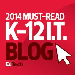 The 2014 Honor Roll: EdTech's Must-Read K–12 IT Blogs (Great list of suggested reading!) | Educating in a digital world | Scoop.it