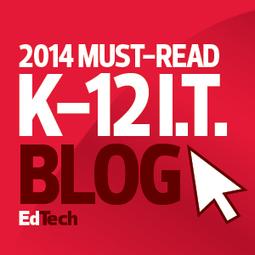 The 2014 Honor Roll: EdTech's Must-Read K–12 IT Blogs | Edtech PK-12 | Scoop.it