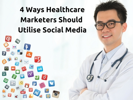 4 Ways Healthcare Marketers Should Utilise Social Media | Online Reputation Management for Doctors | Scoop.it